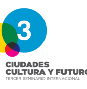 """La Ciudad de Buenos Aires organizó el 3ºSeminario Internacional """"Cultura, Ciudades y Futuro"""" (7-9 de octubre de 2015)."""